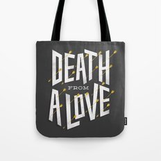 Death from a love Tote Bag