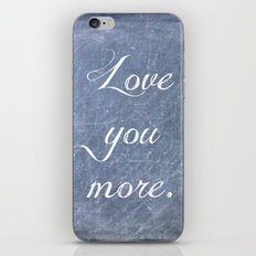 Love You More iPhone & iPod Skin