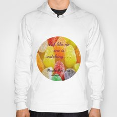 Eat like no one is watching . . .  Maybe that was dance. Hoody