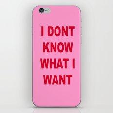 IDONTKNOWWHATIWANT iPhone & iPod Skin