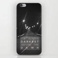It's Always Darkest Befo… iPhone & iPod Skin