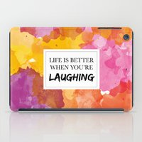Life is better when you're laughing iPad Case