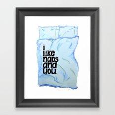I like naps and you Framed Art Print