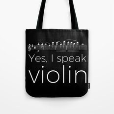 Yes, I speak violin Tote Bag