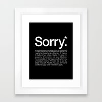 Sorry.* For a limited time only. Framed Art Print