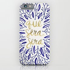 Whatever Will Be, Will B… iPhone 6 Slim Case