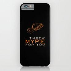 I Threw My Pie for You 2 - Orange is the New Black iPhone 6s Slim Case