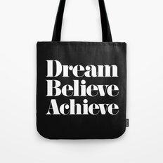 Dream, Believe, Achieve Tote Bag