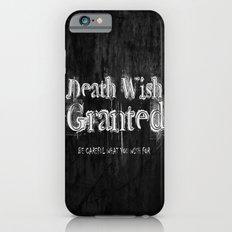 Death Wish Granted. Slim Case iPhone 6s