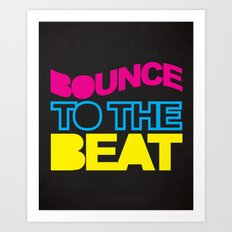 Bounce To The Beat Music Quote Art Print