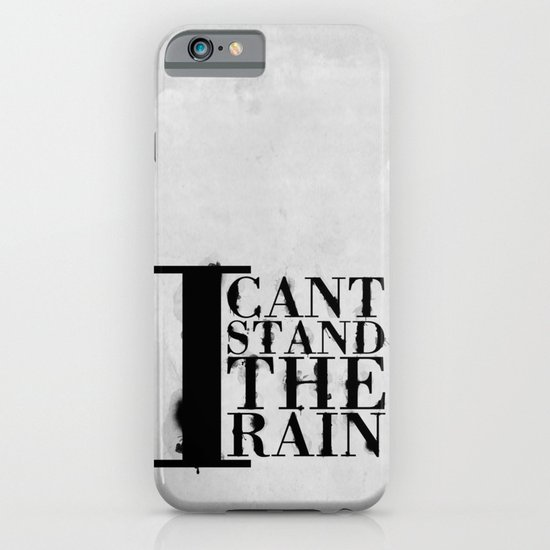 I cant Stand the Rain iPhone & iPod Case