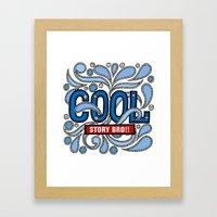 COOL STORY BRO Framed Art Print