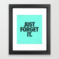 Just Forget It. Framed Art Print