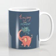 Enjoy The Moment Mug