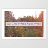 You Are Living Your Stor… Art Print