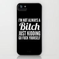 I'M NOT ALWAYS A BITCH (… iPhone (5, 5s) Slim Case