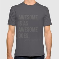 Awesome is as Awesome Does Mens Fitted Tee Asphalt SMALL