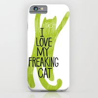 I love my freaking cat. iPhone 6 Slim Case