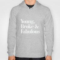 Young, Broke and Fabulous Hoody