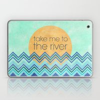 Take Me To The River Laptop & iPad Skin