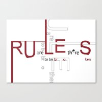 Rules are there to be broken. Canvas Print