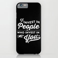 invest in people who invest in you Slim Case iPhone 6s