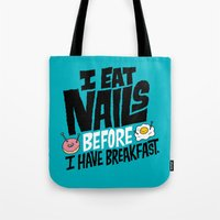 I Eat Nails BEFORE Break… Tote Bag