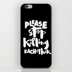 Please Stop Killing Each Other iPhone & iPod Skin