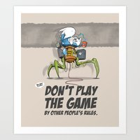 Don't Play The Game By O… Art Print