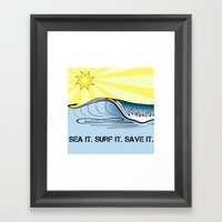 Sea It ~ Surf It ~ Save … Framed Art Print