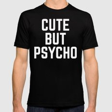 Cute But Psycho Funny Quote Mens Fitted Tee Black SMALL