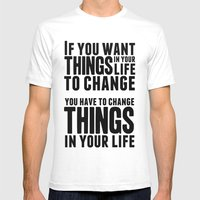If You Want Things In Yo… Mens Fitted Tee White SMALL