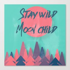 Stay Wild Moon Child (tu… Canvas Print