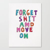 Forget Shit and move on Canvas Print