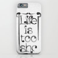 iPhone & iPod Case featuring Life is too short by gokce inan