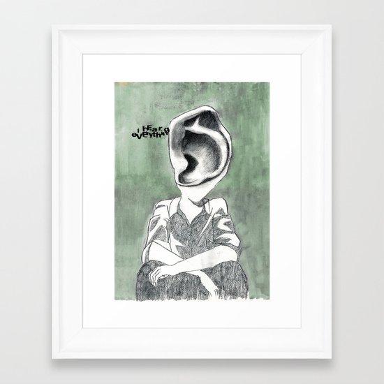 I Hear Everything Framed Art Print