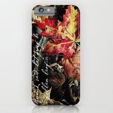 Grief be a fallen leaf iPhone 6 Slim Case
