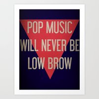 Pop Music Will Never Be … Art Print