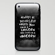iPhone & iPod Skin featuring Always Be Yourself. Unle… by WEAREYAWN