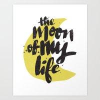 The Moon Of My Life Art Print