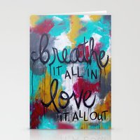 Breathe it all in. Love it all out. Stationery Cards