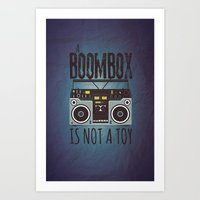 A Boombox Is Not A Toy Art Print