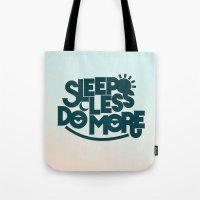 SLEEP LESS DO MORE Tote Bag