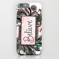 iPhone & iPod Case featuring Believe by InfinityDesignCo.