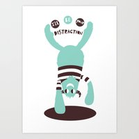 I'll Be Your Distraction Art Print