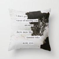 tsunami tides in my eyes Throw Pillow