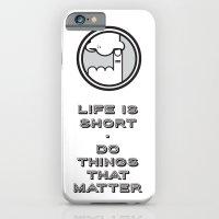 Life Is Short iPhone 6 Slim Case