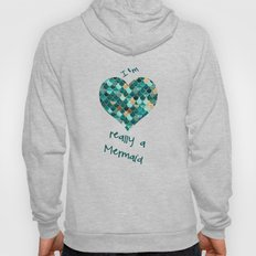 REALLY MERMAID Hoody
