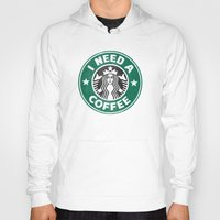 I need a coffee! Hoody