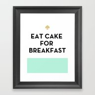 Eat Cake For Breakfast -… Framed Art Print